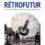 Rétrofutur : une contre-histoire des innovations énergétiques, par C. Carles, T. Ortiz et E. Dussert