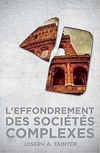 « L'effondrement des sociétés complexes », par Joseph Tainter