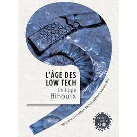 « L'âge des low-tech », de Philippe Bihouix.