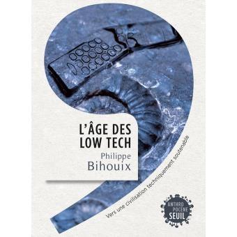 « L'âge des low-tech », de Philippe Bihouix